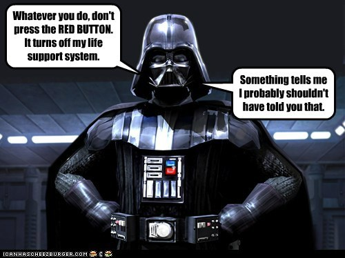 darth vader,life support,red button,shouldnt-have-said-that,star wars,talk too much,weakness