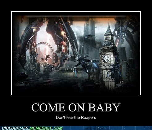 come on baby,dont-fear-the-reapers,mass effect,reapers