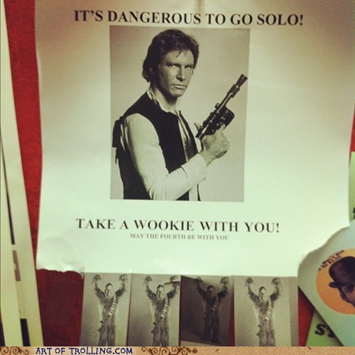 IRL its dangerous to go alone solo star wars