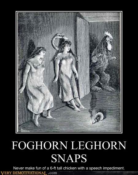 art,foghorn leghorn,snaps,Terrifying,wtf