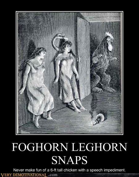 art foghorn leghorn snaps Terrifying wtf - 6197194240