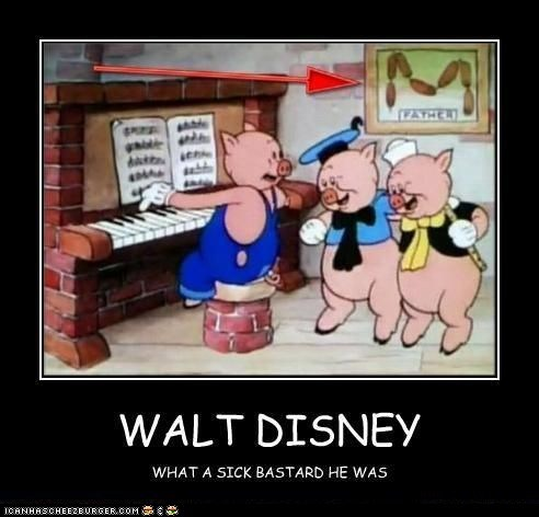 disney,Father,pig,very demotivational,Walt