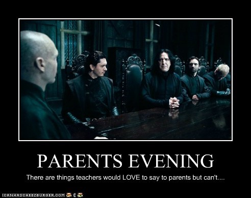 PARENTS EVENING There are things teachers would LOVE to say to parents but can't....