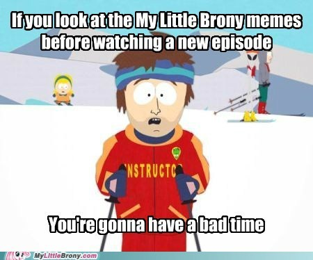 bad time meme Memes my little brony super cool ski instructor - 6200772608