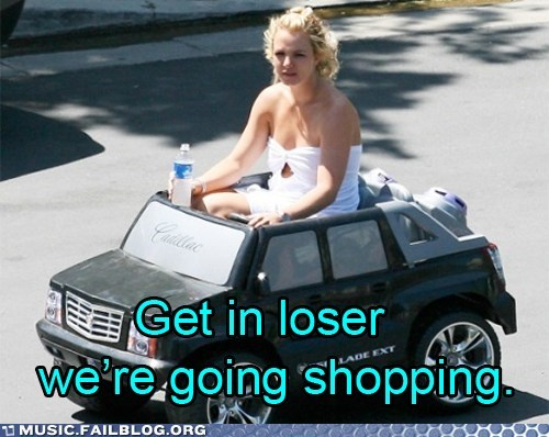 britney spears,get-in-loser-were-going,shopping
