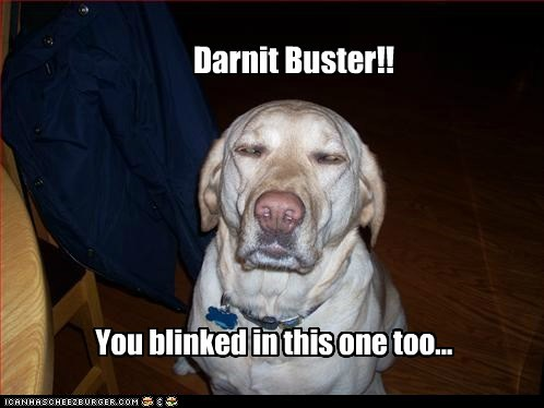 Darnit Buster!! You blinked in this one too...