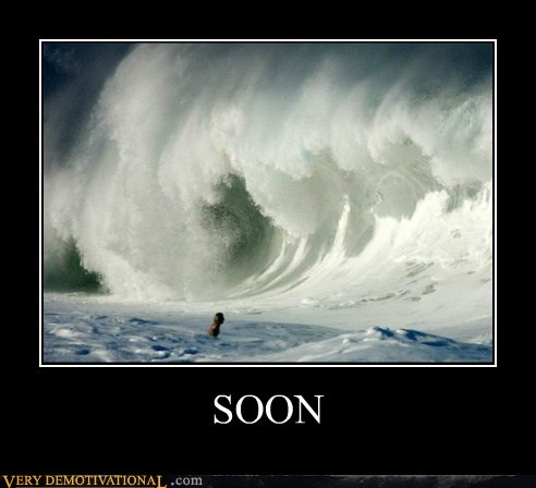 bad idea,hilarious,SOON,wave