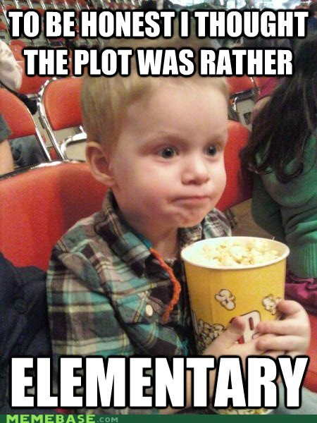 elementary Memes movie critic kid plot