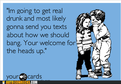 drunk texting,ecards,getting drunk,Hall of Fame,youve-been-warned
