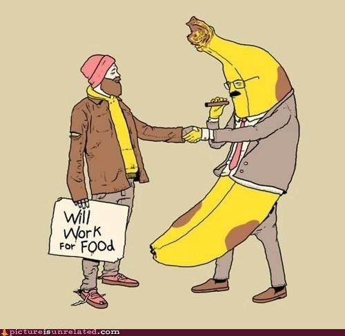 banana,best of week,homeless,will work for food,wtf