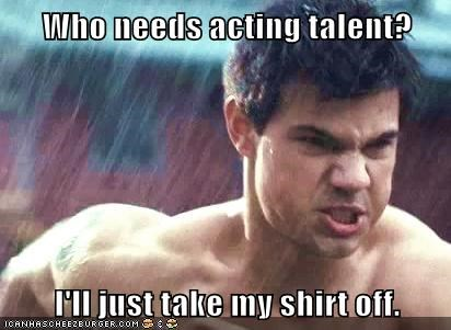 acting,jacob black,shirtless,solution,talent,taylor lautner,twilight