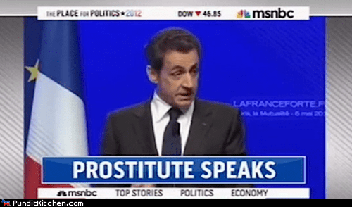 FAIL,france,Media,Nicolas Sarkozy,oops,political pictures,prostitute