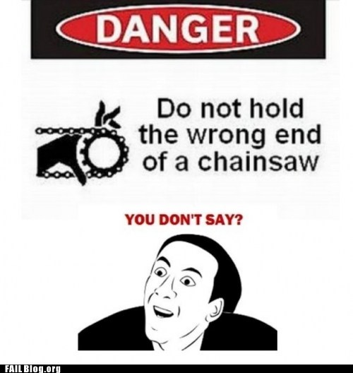 chainsaw,danger,you dont say
