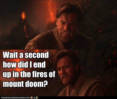 fires how did i end up here lava mount doom Movie star wars wait a second wrong - 6205963264