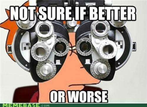 better,eye doctor,fry,optometrist,worse