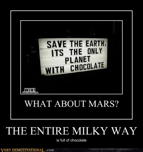 chocolate,earth,hilarious,Mars,milky way