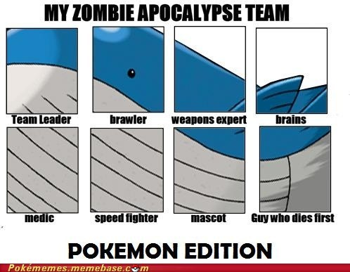 can kill anything,lol,Memes,pokemon edition,remixed,wailord,zombie apocalypse team