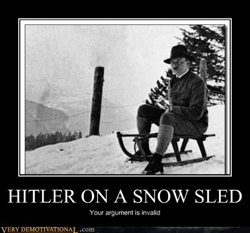 HITLER ON A SNOW SLED Your argument is invalid