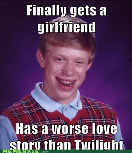 bad luck brian better love story girlfriend Memes twilight - 6208395520