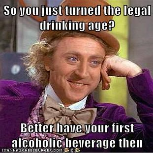 Your So Beverage Legal Have Better Turned Alcoholic First Then - The Drinking Memebase Memes You Age Funny Just