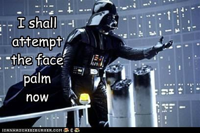 announce attempt Awkward darth vader facepalm meme picard facepalm star wars