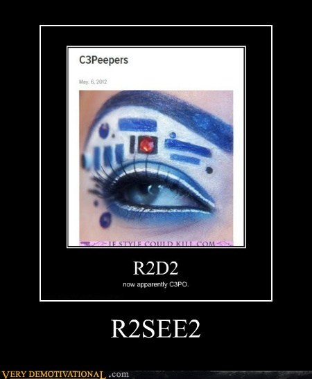 eye makeup pun Pure Awesome r2d2 - 6212455680