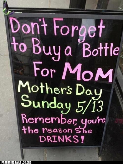 alcohol,funny sign,mothers day