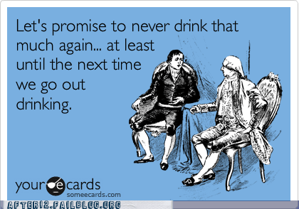 never drinking again,promises