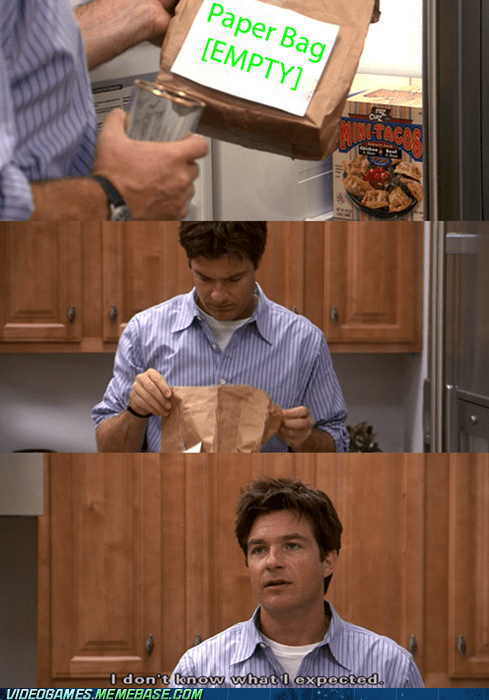 arrested development,bag,bethesda,box,empty,i dunno,the feels,what I expected