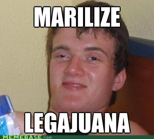 high guy legal marijuana Memes - 6214361088
