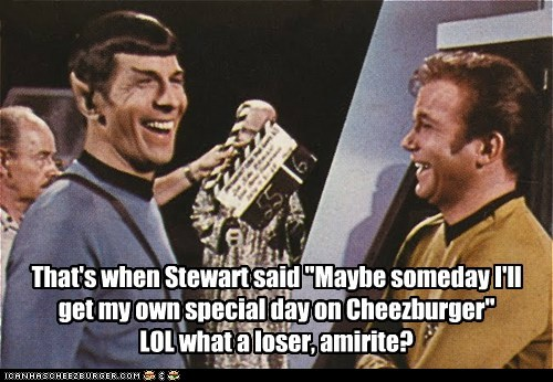 Captain Kirk,cheezburger,laughing,Leonard Nimoy,loser,patrick stewart,Shatnerday,special day,Spock,William Shatner
