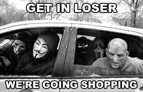anon,freddie krueger,halloween,masks,Memes,saw,shopping,hallowmeme,mean girls