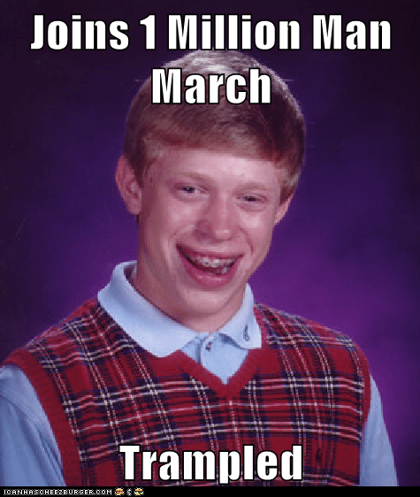 bad luck brian cause march Memes million men - 6216419840