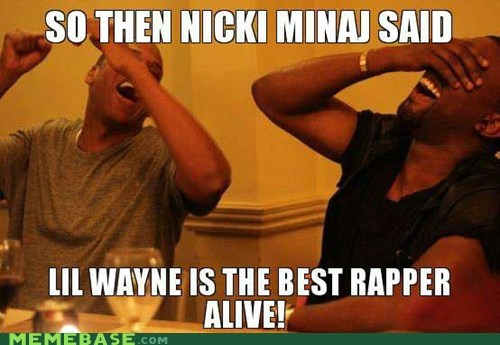 a-1,hes-the-best,laughter,lil wayne,Memes,nicki minaj,rapper