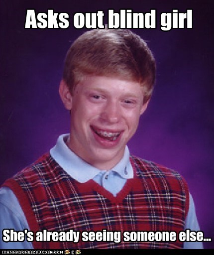 bad luck brian,blind,jokes,Memes,sight