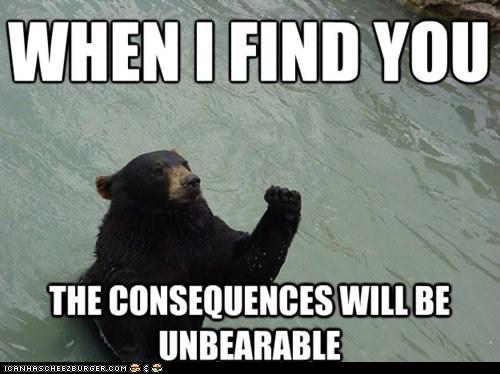 bears consequences memebase puns revenge unbearable vengeance