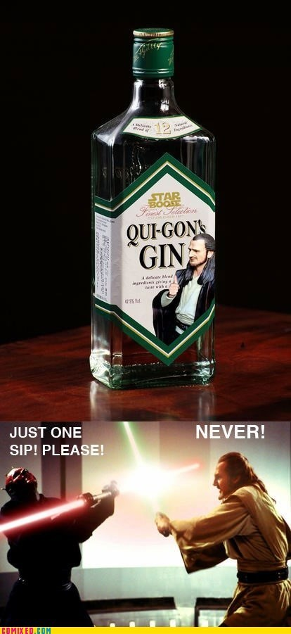 alcohol,best of week,episode 1,gin,qui-gon jinn,star wars