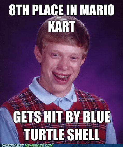 bad luck brian blue shell Mario Kart meme - 6217502464