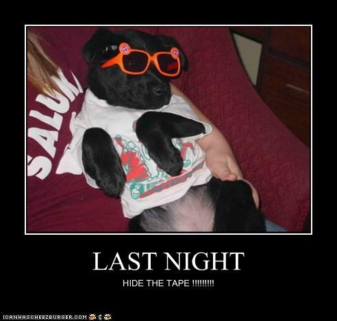 LAST NIGHT HIDE THE TAPE !!!!!!!!!