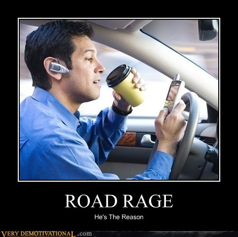 ROAD RAGE He's The Reason