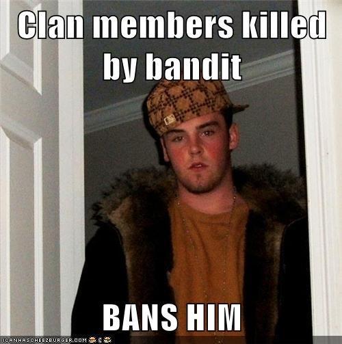 Clan Members Killed By Bandit Bans Him Memebase Funny Memes