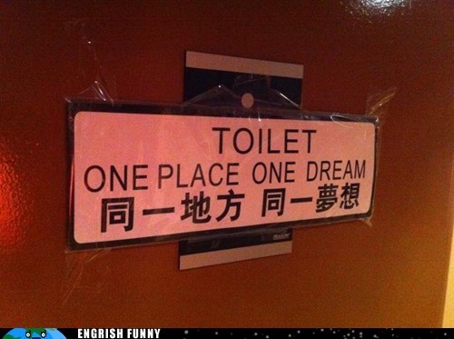 bathroom engrish funny Follow Your Dreams g rated Hall of Fame one place one dream restroom toilet - 6220660224
