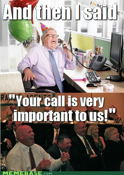 your call is very important to us then i said laughter phone - 6221251328
