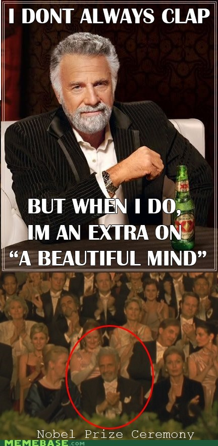 beautiful mind,clap,extra,nobel,the most interesting man in the world