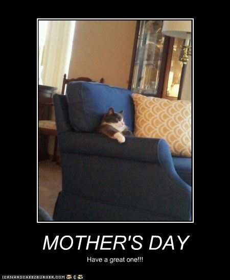 MOTHER'S DAY Have a great one!!!