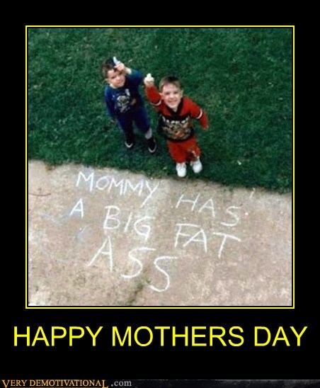 kids,mothers day,jerks