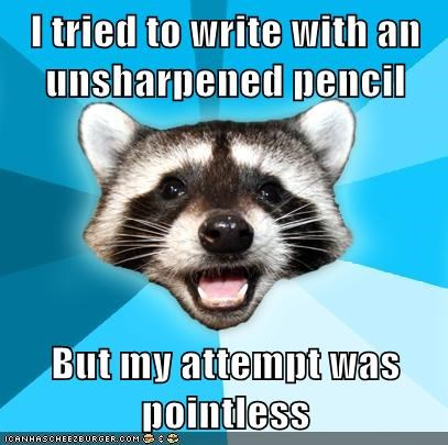 Lame Pun Coon pencil pointless puns though vein - 6223810304