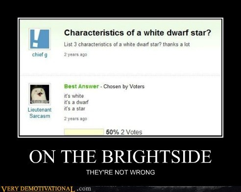 answer brightside hilarious white dwarf wrong
