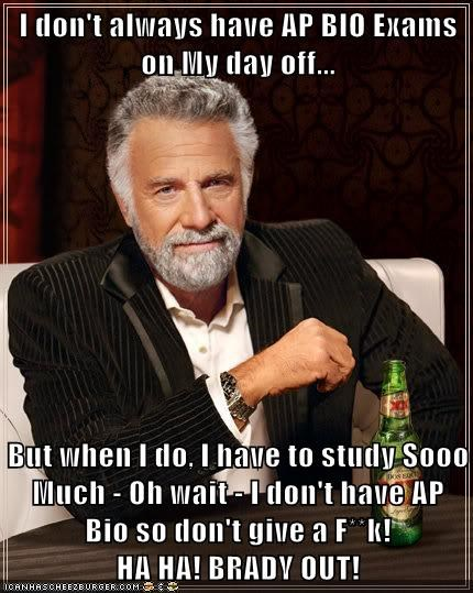 I Don T Always Have Ap Bio Exams On My Day Off But When I Do I