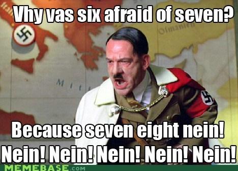 eight hitler jokes Memes nine six afraid of seven - 6224874240